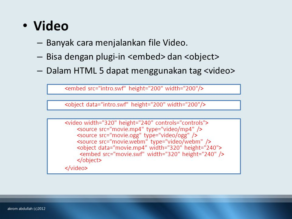 Video – Banyak cara menjalankan file Video.
