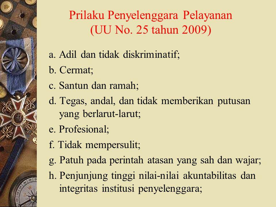 (KEP MENPAN No.63/KEP/M.PAN/7/2003) STANDAR PELAYANAN SEKURANG-KURANGNYA MELIPUTI :  Prosedur pelayanan : prosedur pelayanan yg dibakukan bagi pemberi & penerima termsk pengaduan.