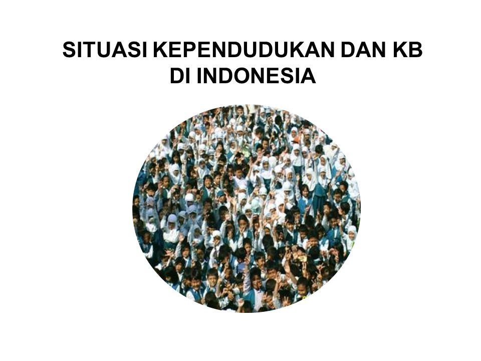 SITUASI KEPENDUDUKAN DAN KB DI INDONESIA