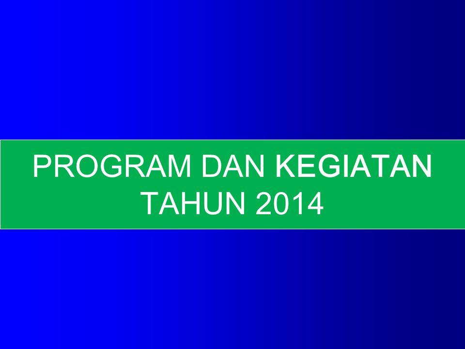 PROGRAM DAN KEGIATAN TAHUN 2014