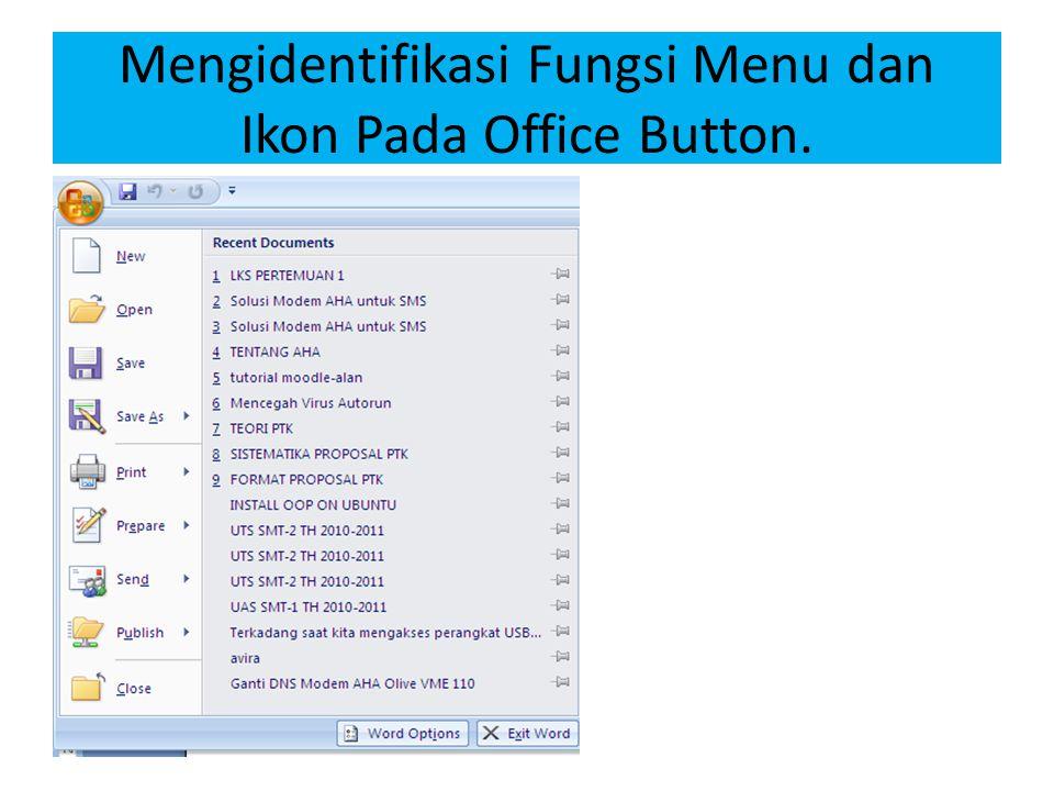 Mengidentifikasi Fungsi Menu dan Ikon pada Quick Access Toolbar.