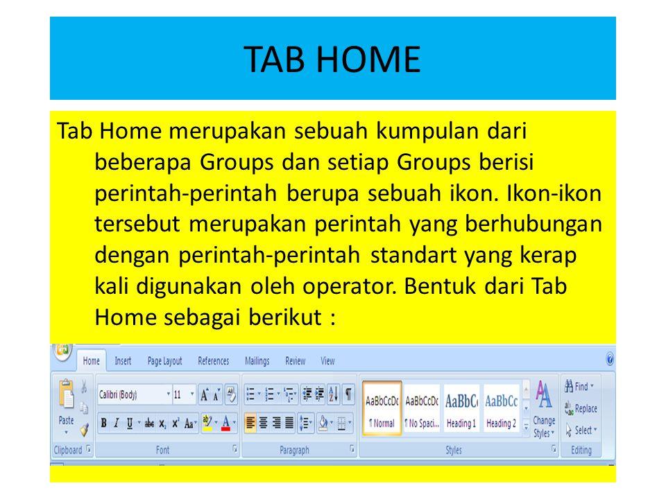 Groups Clipboard Tab Home terdiri dari Groups yaitu Groups Clipboard, Font, Paragraph, Style, dan Editing.
