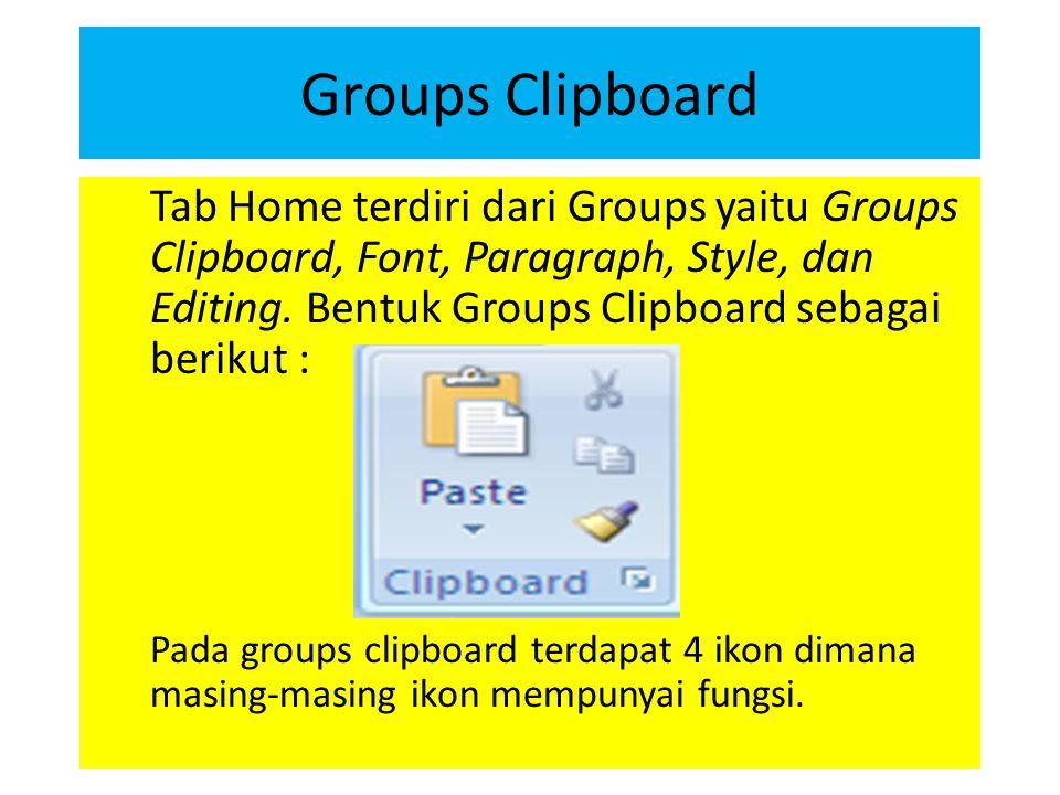 Groups Fonts Groups Font digunakan untuk melakukan perubahan pada font, seperti cetak miring, tebal, garis bawah dan lainnya.