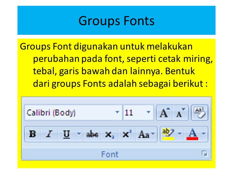 Groups Paragraph Groups Par agraph digunakan untuk mengatur sebuah naskah agar lebih rapi, memberi penomoran bullet, membuat tabel.
