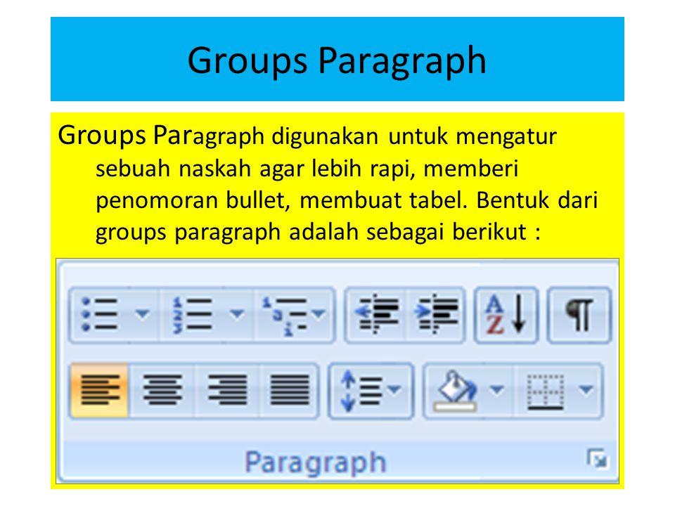 Groups Styles Groups Styles digunakan untuk membuat sebuah huruf mempunyai bentuk yang lebih bagus dari aslinya.