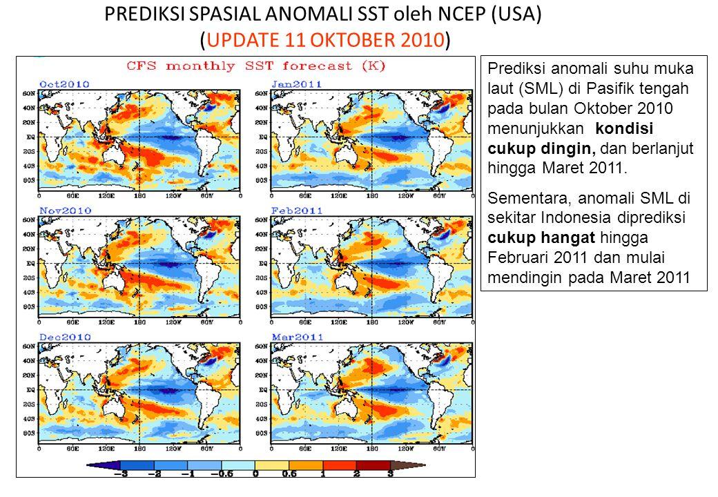 Prediksi anomali suhu muka laut (SML) di Pasifik tengah pada bulan Oktober 2010 menunjukkan kondisi cukup dingin, dan berlanjut hingga Maret 2011. Sem