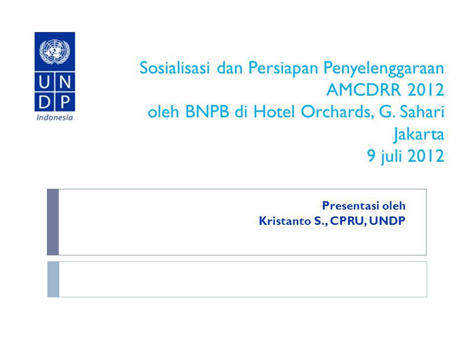 Sosialisasi dan Persiapan Penyelenggaraan AMCDRR 2012 oleh BNPB di Hotel Orchards, G.