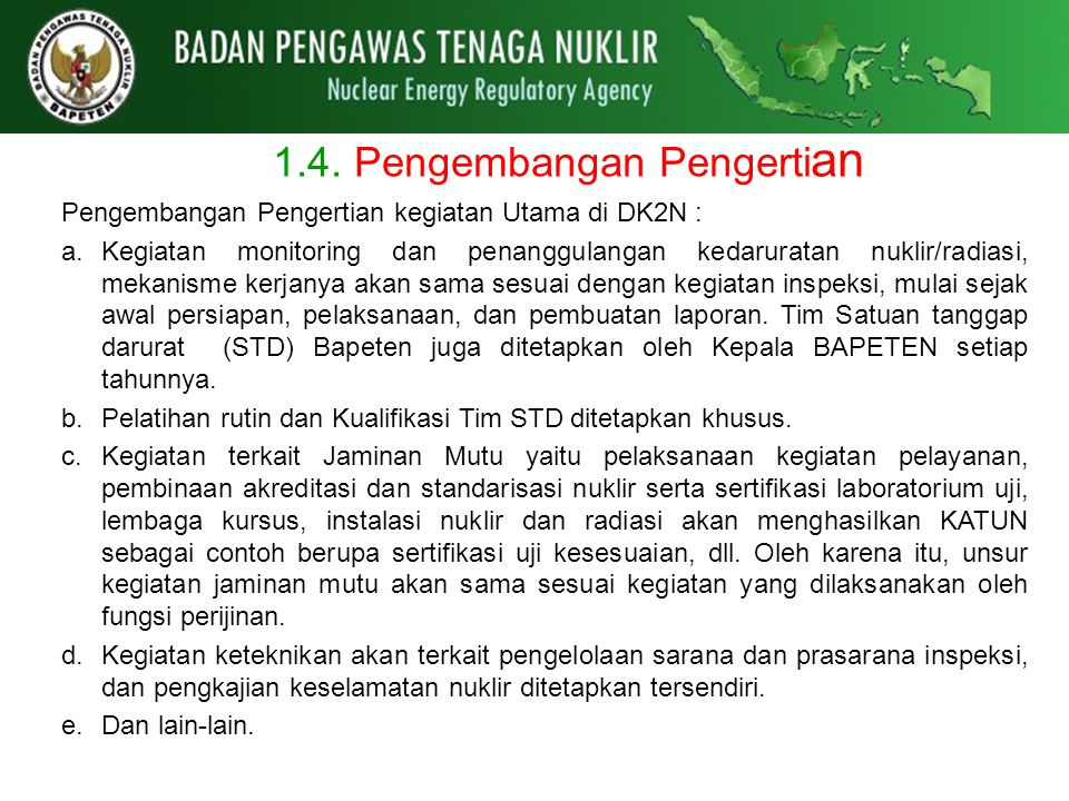 1.4. Pengembangan Pengerti an Pengembangan Pengertian kegiatan Utama di DK2N : a.Kegiatan monitoring dan penanggulangan kedaruratan nuklir/radiasi, me