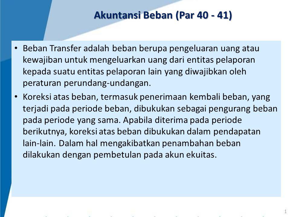 Beban Transfer adalah beban berupa pengeluaran uang atau kewajiban untuk mengeluarkan uang dari entitas pelaporan kepada suatu entitas pelaporan lain