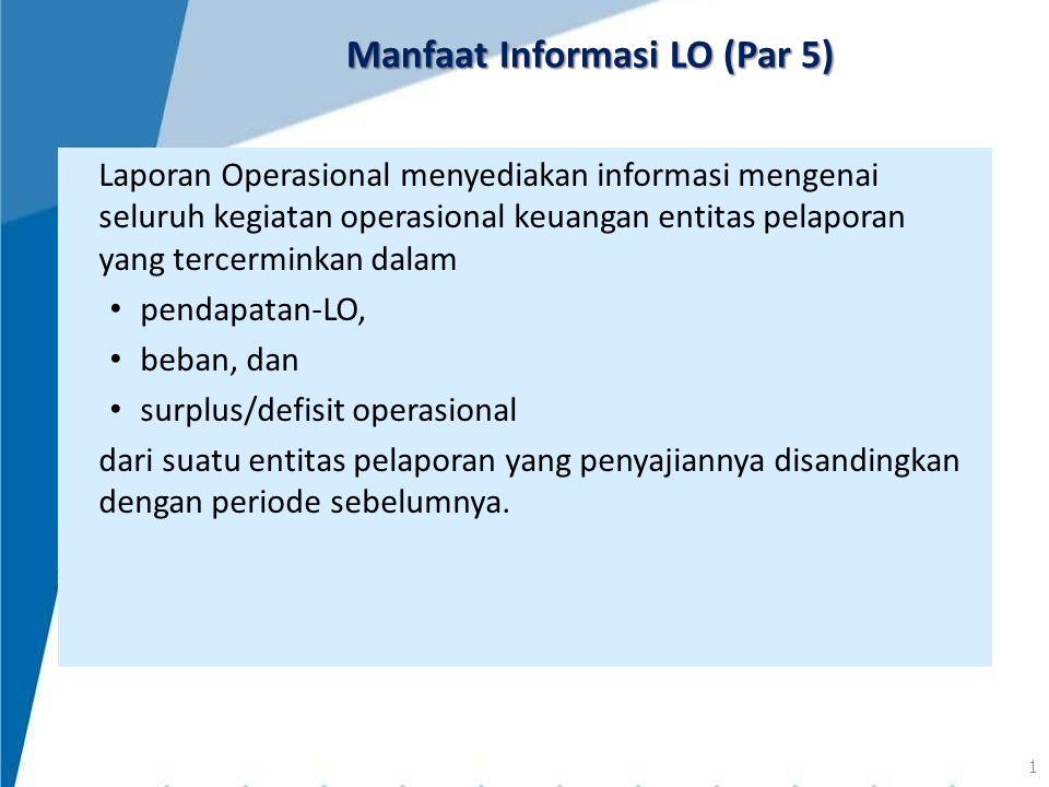 Laporan Operasional menyediakan informasi mengenai seluruh kegiatan operasional keuangan entitas pelaporan yang tercerminkan dalam pendapatan-LO, beba