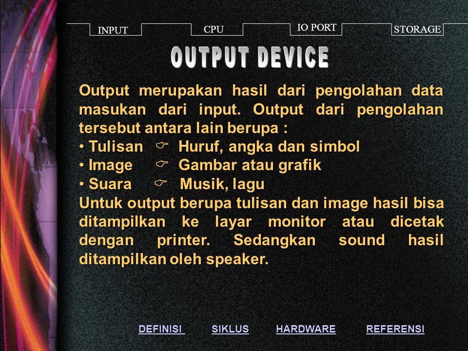 Input Device adalah alat yang digunakan untuk menerima inputan dari luar.