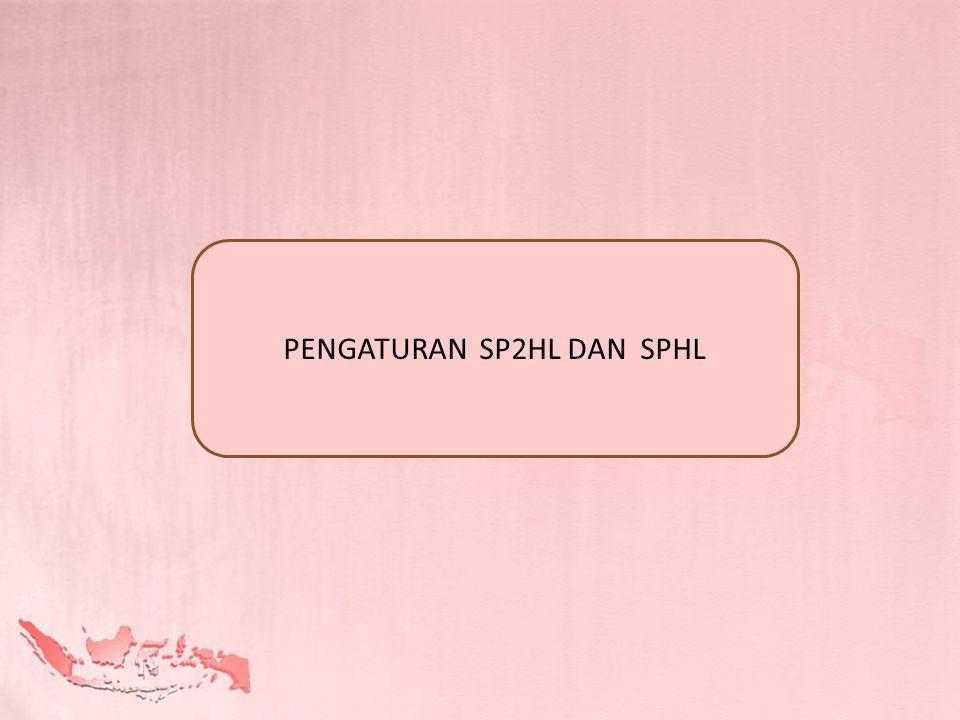 PENGATURAN SP2HL DAN SPHL