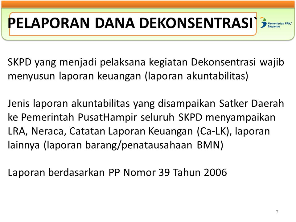 SATUAN KERJA PERANGKAT DAERAH (SKPD) Account SKPD dibuat oleh Bappeda Prov/Kab/Kota karena Nomenklatur SKPD berbeda di tiap Provinsi/Kab/Kota.