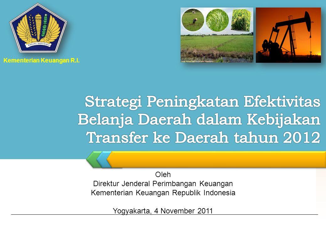 Oleh Direktur Jenderal Perimbangan Keuangan Kementerian Keuangan Republik Indonesia Yogyakarta, 4 November 2011 Kementerian Keuangan R.I.