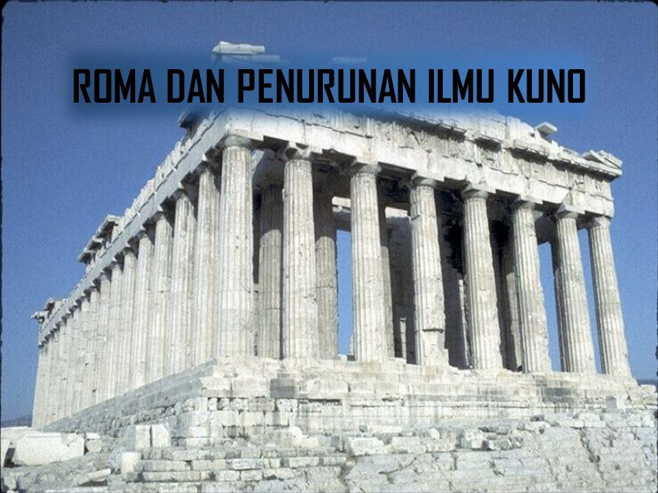 Remuknya Kekaisaran Romawi ROMAWIROMAWI ROMAWIROMAWI Membakar buku-buku ahli alkimia Menghancurkan perpustakaan di Alexandria Membakar buku-buku ahli alkimia Menghancurkan perpustakaan di Alexandria Menghapuskan museum dalam suatu kerusuhan besar Muslim Diocletian