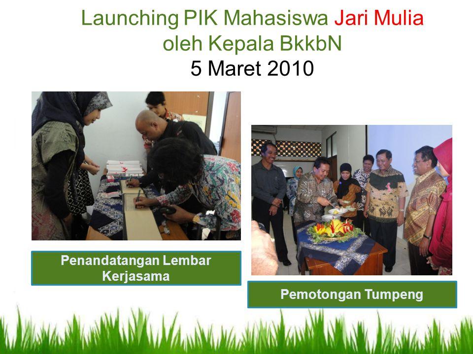 Launching PIK Mahasiswa Jari Mulia oleh Kepala BkkbN 5 Maret 2010 Penandatangan Lembar Kerjasama Pemotongan Tumpeng