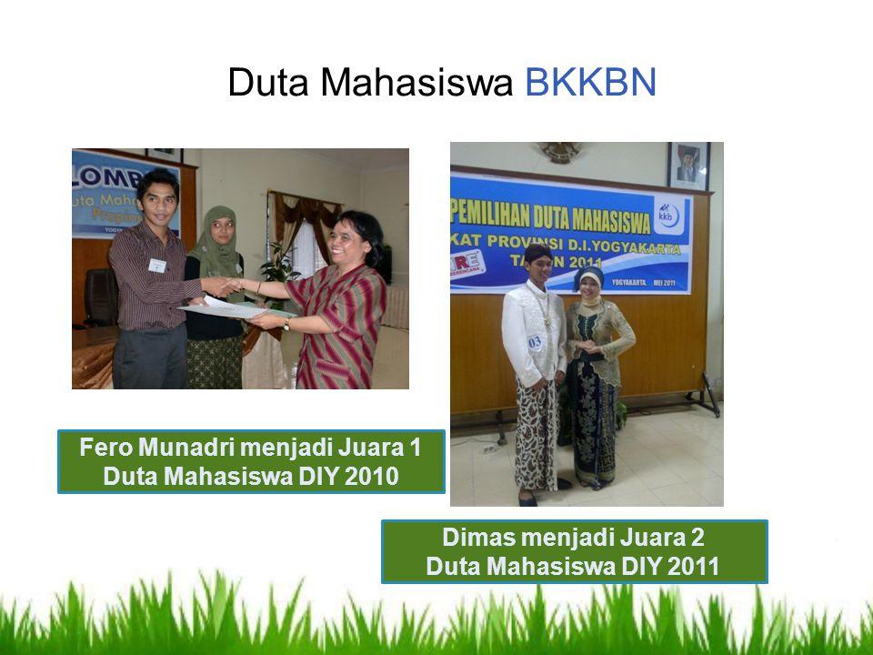 Duta Mahasiswa BKKBN Fero Munadri menjadi Juara 1 Duta Mahasiswa DIY 2010 Dimas menjadi Juara 2 Duta Mahasiswa DIY 2011