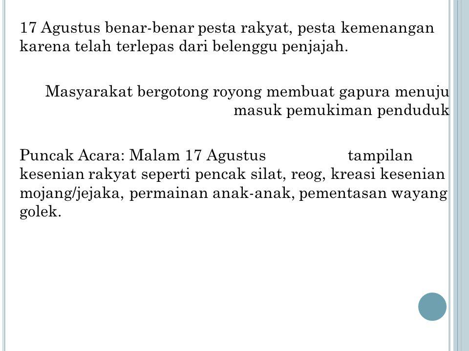 KESIMPULAN Perayaan HUT memiliki makna tersendiri Integrasi nasional Indonesia
