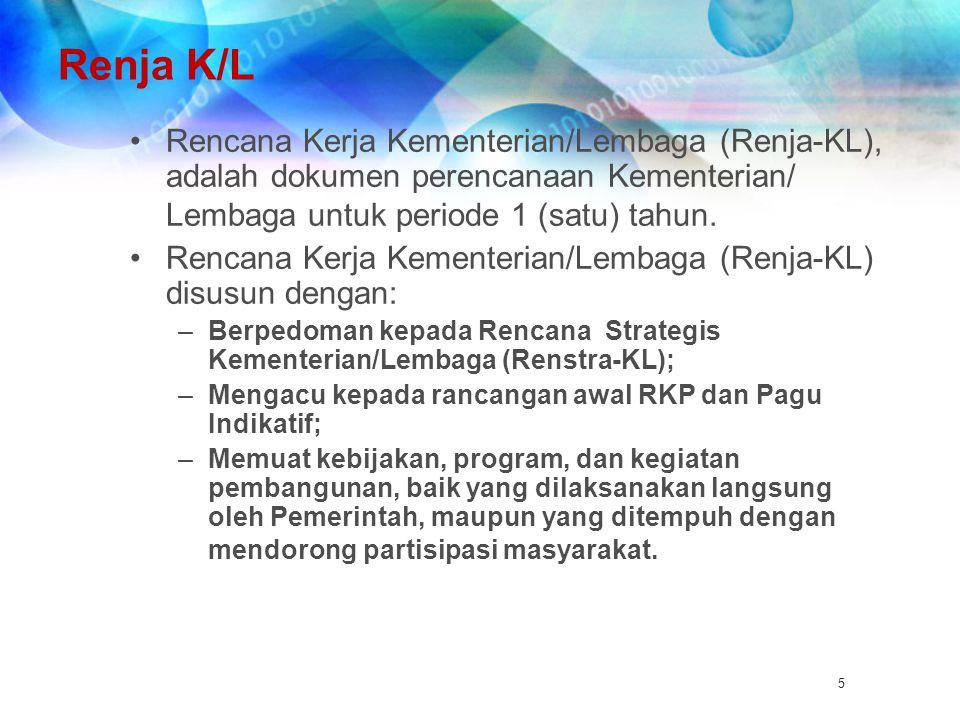 Renja K/L Rencana Kerja Kementerian/Lembaga (Renja-KL), adalah dokumen perencanaan Kementerian/ Lembaga untuk periode 1 (satu) tahun. Rencana Kerja Ke