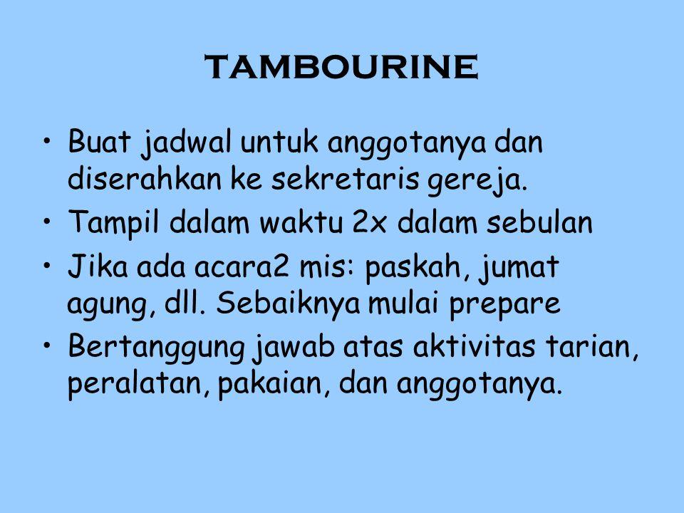 tambourine Buat jadwal untuk anggotanya dan diserahkan ke sekretaris gereja.