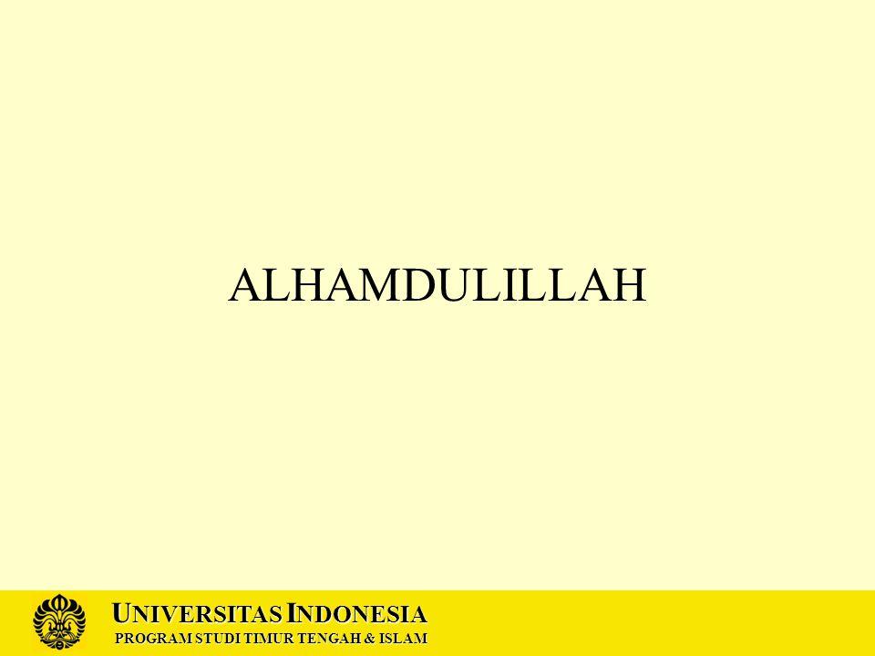U NIVERSITAS I NDONESIA PROGRAM STUDI TIMUR TENGAH & ISLAM ALHAMDULILLAH
