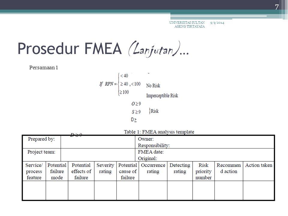 Prosedur FMEA (Lanjutan) … 9/9/2014UNIVERSITAS SULTAN AGENG TIRTAYASA 7 Persamaan 1