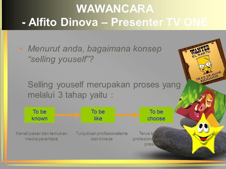 """Menurut anda, bagaimana konsep """"selling youself""""? Selling youself merupakan proses yang melalui 3 tahap yaitu : To be known To be like To be choose Ke"""