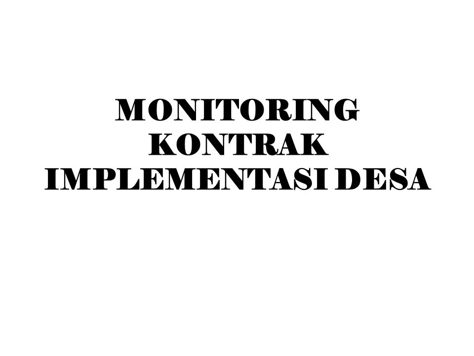 MONITORING KONTRAK IMPLEMENTASI DESA