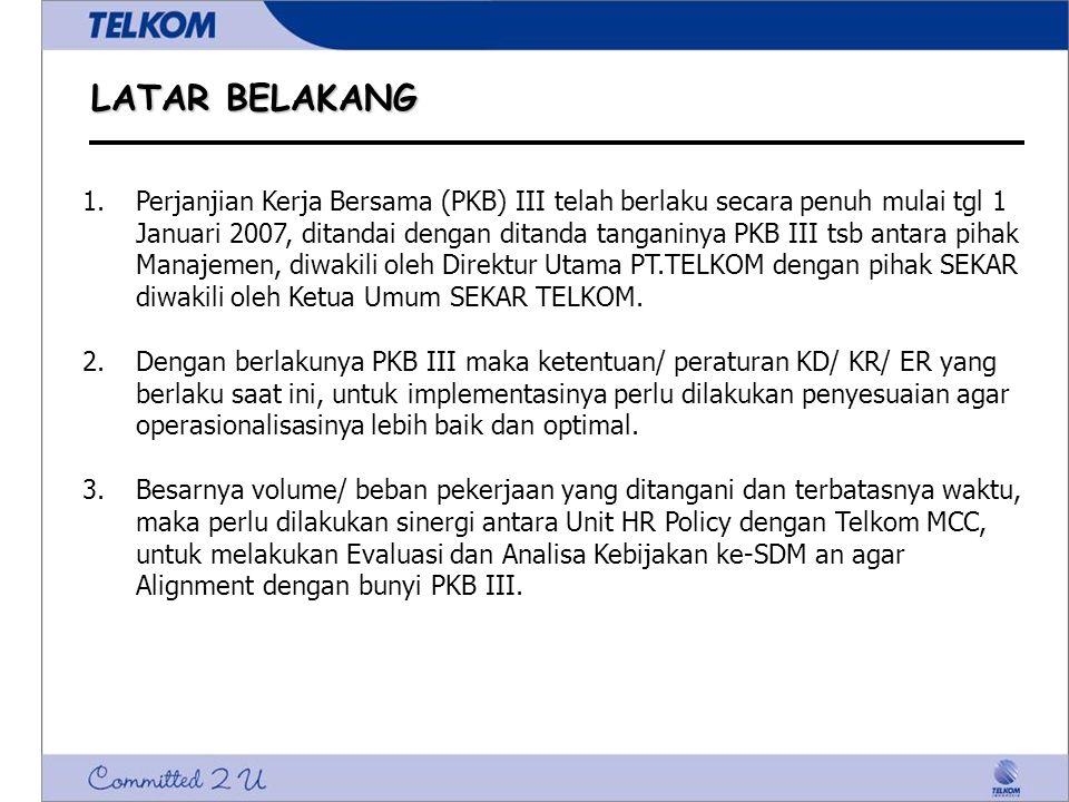 LATAR BELAKANG 1.Perjanjian Kerja Bersama (PKB) III telah berlaku secara penuh mulai tgl 1 Januari 2007, ditandai dengan ditanda tanganinya PKB III ts