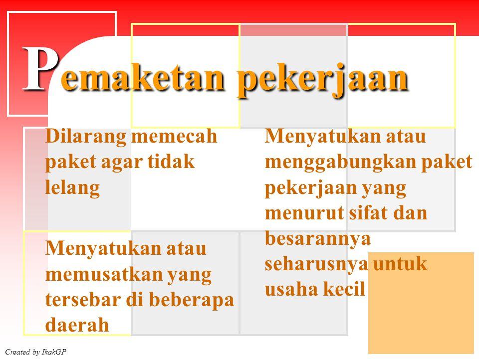 Created by IkakGP Jadual Pelaksanaan Pekerjaan Pengguna wajib membuat jadual Jadual meliputi : pelaksanaan pemilihan jangka waktu pelaksanaan pekerjaan waktu serah terima Penyusunan jadual memperhatikan batas akhir tahun anggaran