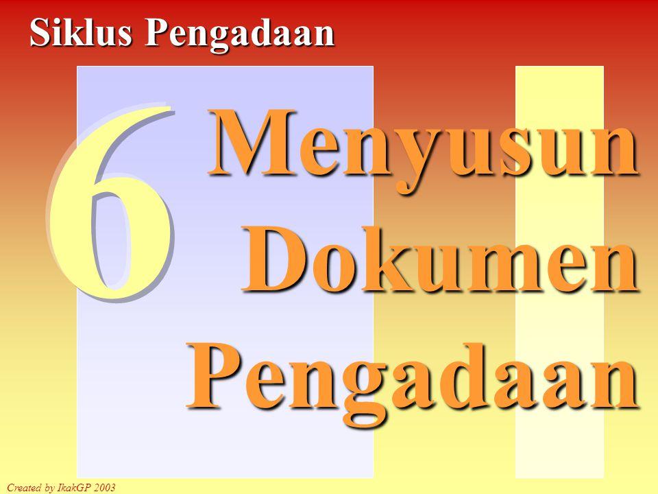Created by IkakGP Dokumen pengadaan disiapkan oleh Panitia Nilai jaminan penawaran ditetapkan Panitia (1% - 3%) Dokumen pemilihan memuat: Undangan.