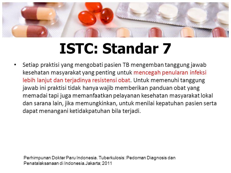 ISTC: Standar 7 Setiap praktisi yang mengobati pasien TB mengemban tanggung jawab kesehatan masyarakat yang penting untuk mencegah penularan infeksi l