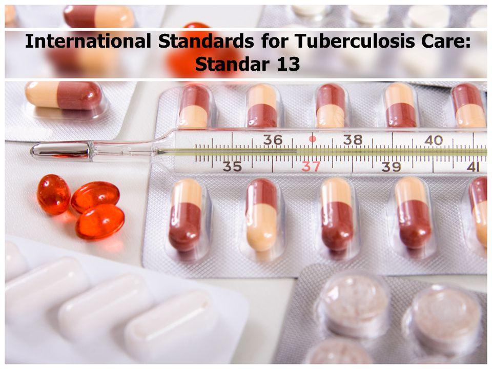 International Standards for Tuberculosis Care: Standar 13