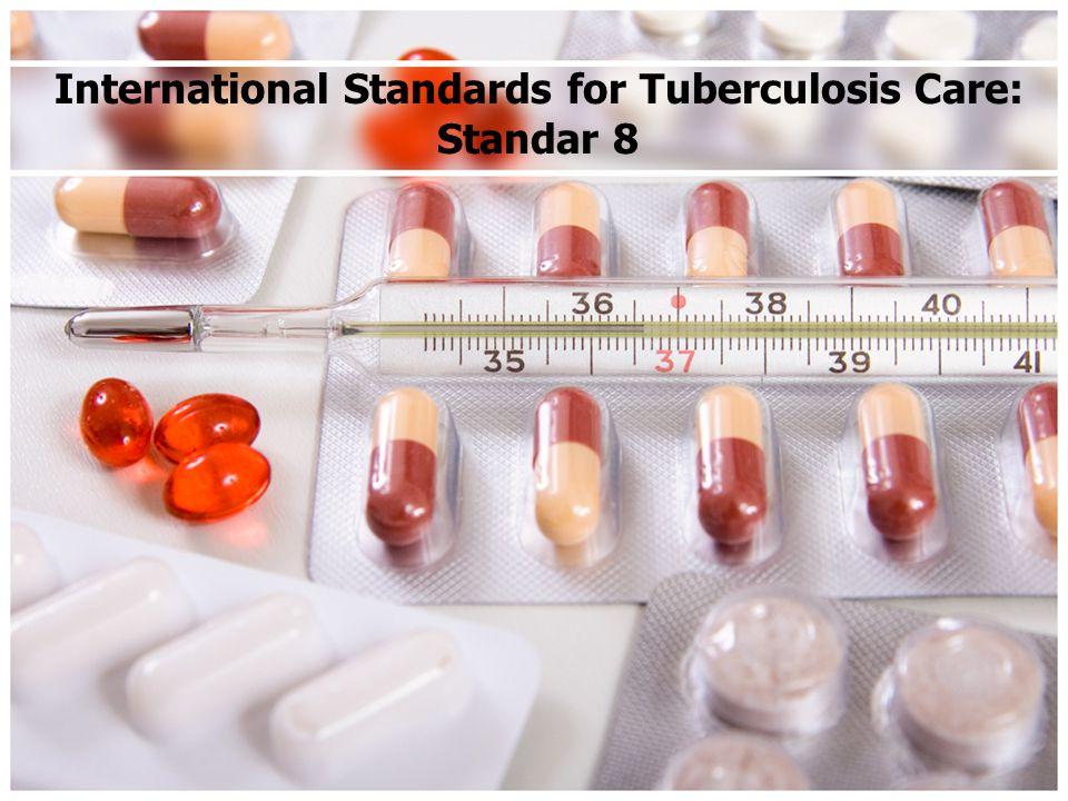 International Standards for Tuberculosis Care: Standar 8