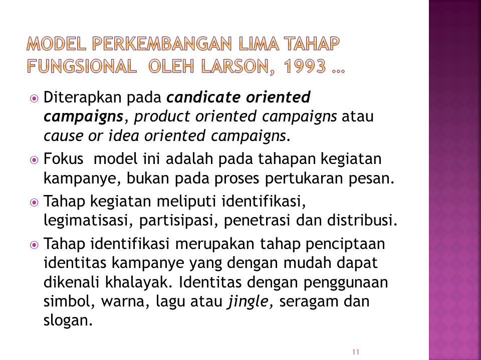  Diterapkan pada candicate oriented campaigns, product oriented campaigns atau cause or idea oriented campaigns.