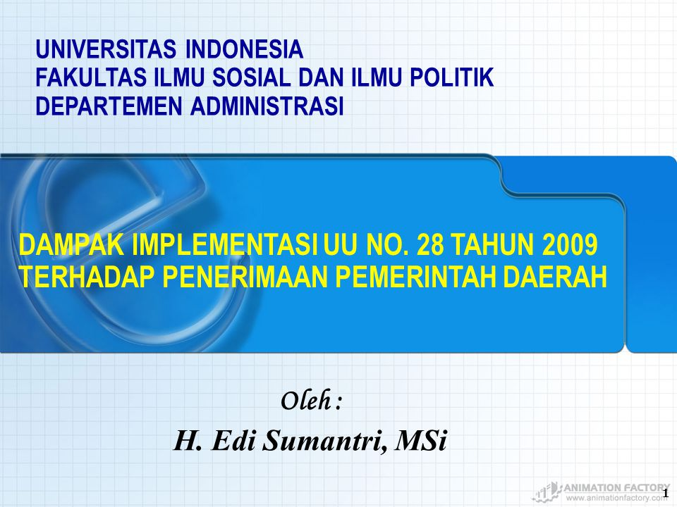1 H.Edi Sumantri, MSi DAMPAK IMPLEMENTASI UU NO.