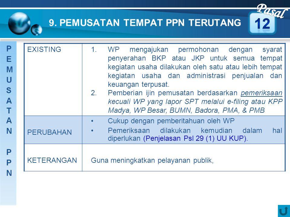9. PEMUSATAN TEMPAT PPN TERUTANG EXISTING1.WP mengajukan permohonan dengan syarat penyerahan BKP atau JKP untuk semua tempat kegiatan usaha dilakukan