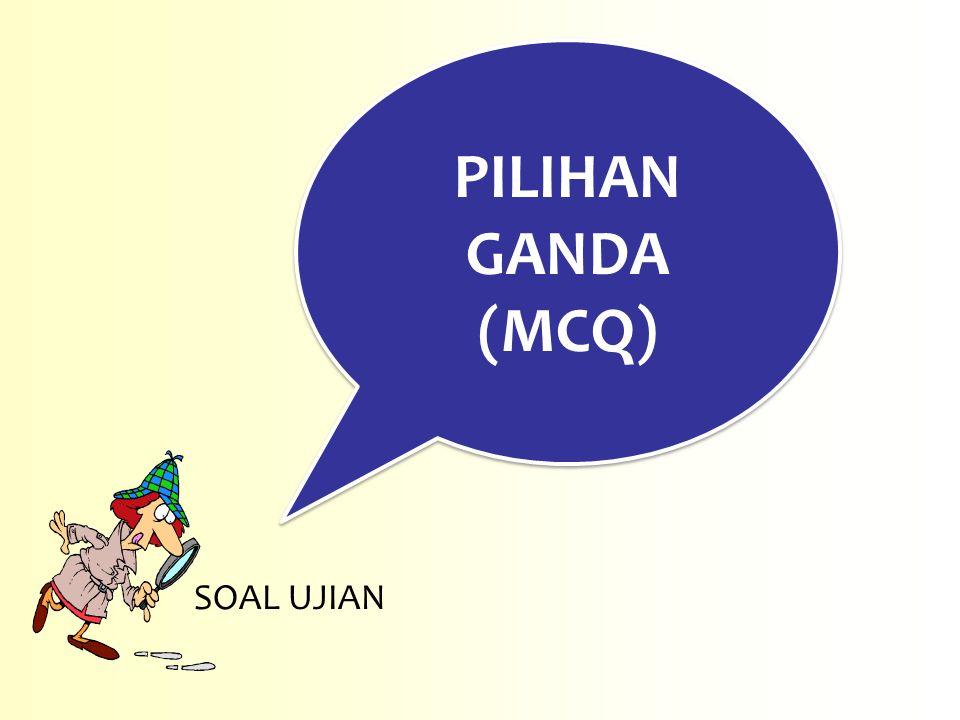 PILIHAN GANDA (MCQ) SOAL UJIAN