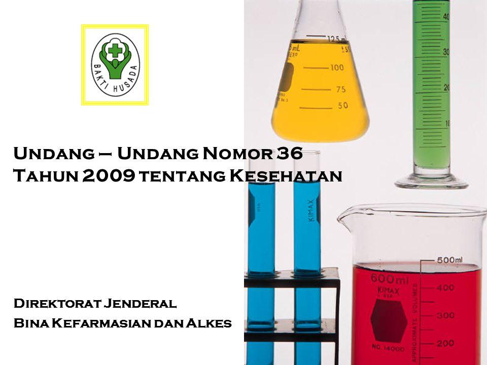 Undang – Undang Nomor 36 Tahun 2009 tentang Kesehatan Direktorat Jenderal Bina Kefarmasian dan Alkes