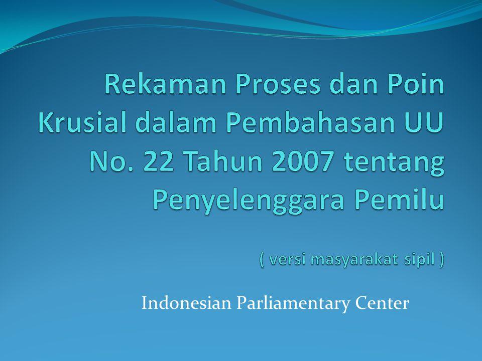 Poin – Poin Krusial 1.Seleksi Penyelenggara Pemilu, 2.