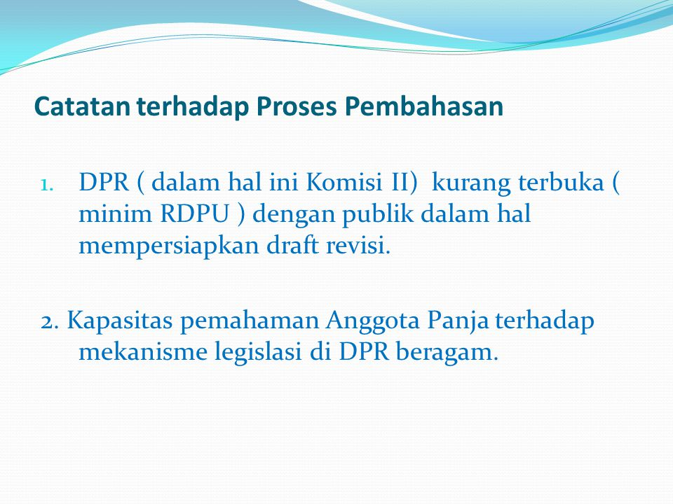 Catatan terhadap Proses Pembahasan 1.