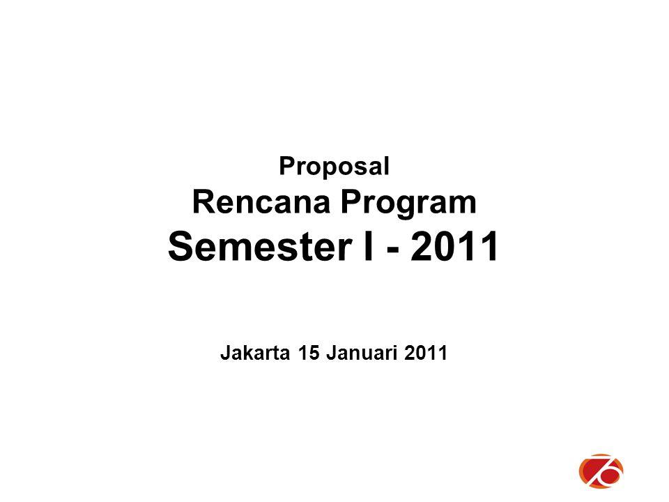 Proposal Rencana Program Semester I - 2011 Jakarta 15 Januari 2011