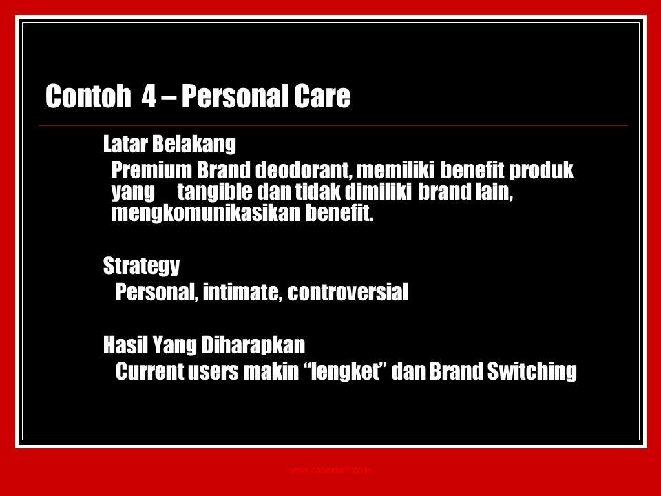 Contoh 4 – Personal Care Latar Belakang Premium Brand deodorant, memiliki benefit produk yang tangible dan tidak dimiliki brand lain, mengkomunikasikan benefit.