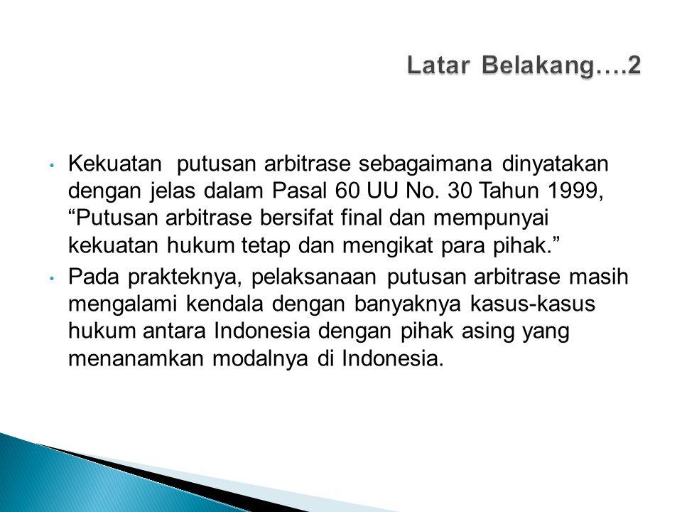 Contoh Kasus : Sengketa antara Karaha Bodas Company LLC (KBC) dengan PLN dan Pertamina.