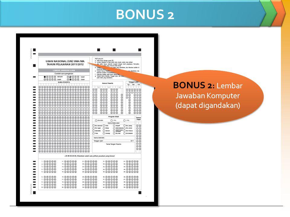 BONUS 2 : Lembar Jawaban Komputer (dapat digandakan) BONUS 2