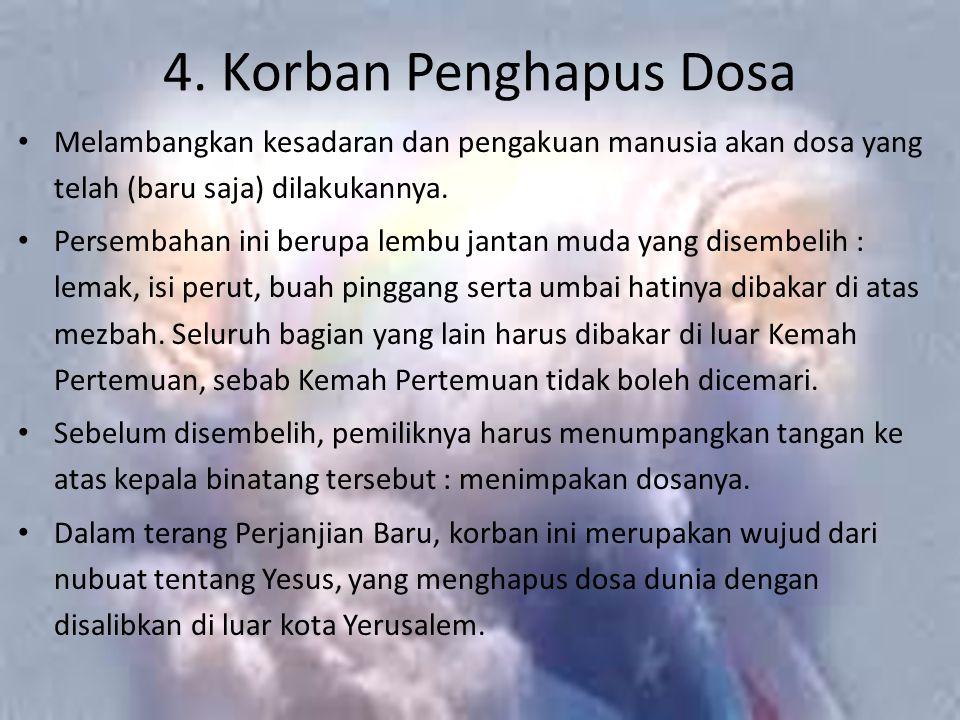 5.Korban Penebus Salah Dilakukan setelah berbuat dosa tanpa disengaja / karena kelalaian.