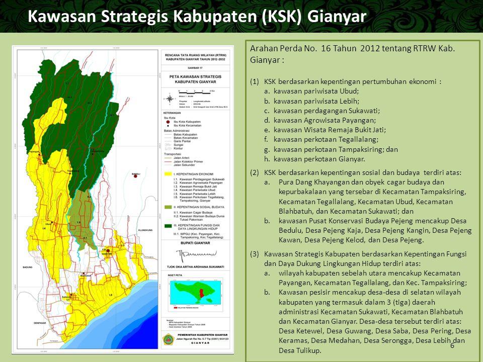 Kawasan Strategis Kabupaten (KSK) Gianyar Arahan Perda No. 16 Tahun 2012 tentang RTRW Kab. Gianyar : (1) KSK berdasarkan kepentingan pertumbuhan ekono