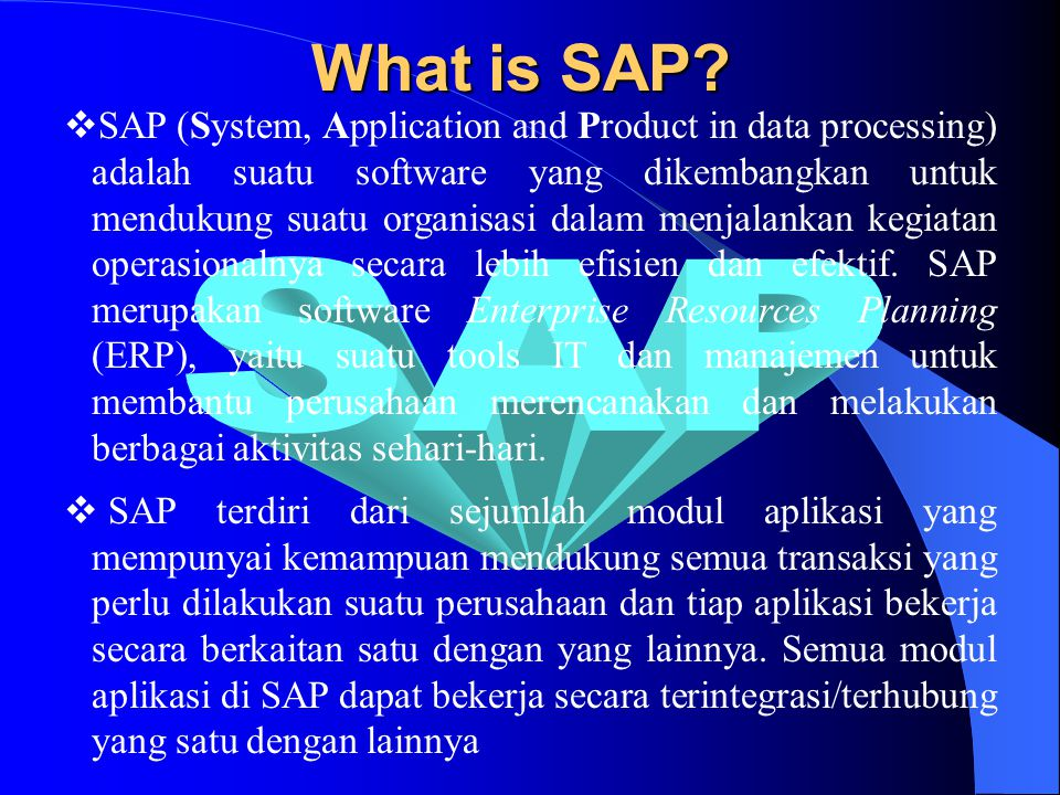SAP & ISSSI SAPISSSI SAP (System, Application and Product in data processing) ISSSI (Information System for Small Scale Industry) Source: Masbukhin, w