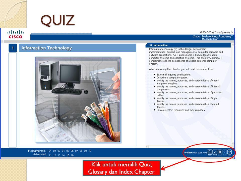 QUIZ Klik untuk memilih Quiz, Glosary dan Index Chapter