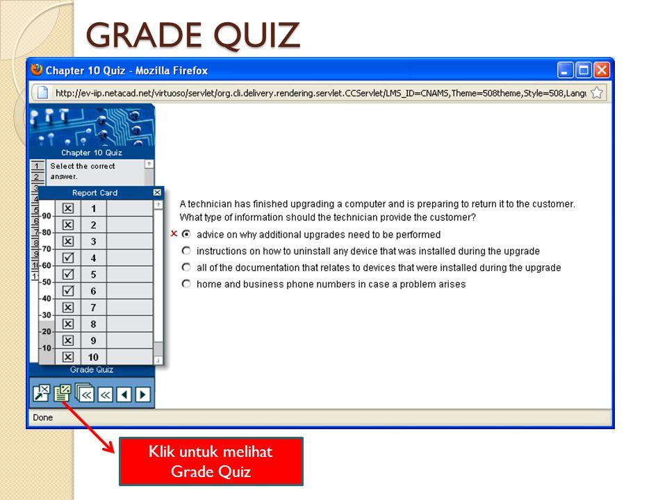 Klik untuk melihat Grade Quiz GRADE QUIZ